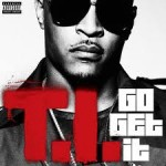 "The KING is back! ""Go Get It"" DOPE Musicvid by T.I."